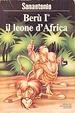 Cover of Berù I° il leone d'Africa