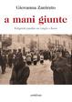 Cover of A mani giunte