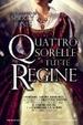 Cover of Quattro sorelle tutte regine