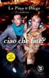Cover of Ciao che fate?