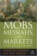 Cover of Mobs, Messiahs, and Markets
