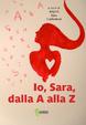 Cover of Io, Sara, dalla A alla Z