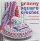 Cover of Granny Square Crochet