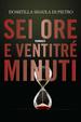 Cover of Sei ore e ventitré minuti