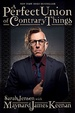 Cover of A Perfect Union of Contrary Things