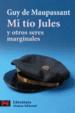 Cover of Mi Tio Jules Y Otros Seres Marginales