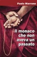 Cover of Il monaco che non aveva un passato