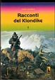 Cover of Racconti del Klondike