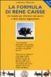 Cover of La formula di René Caisse e delle malattie degenerative. Un rimedio per difendersi dal cancro