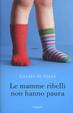 Cover of Le mamme ribelli non hanno paura