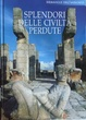 Cover of Splendori delle civiltà perdute