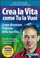 Cover of Crea la vita come tu la vuoi