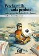 Cover of Perché nulla vada perduto