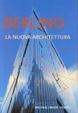 Cover of Berlino: la nuova architettura