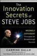 Cover of The Innovation Secrets of Steve Jobs: Insanely Different Principles for Breakthrough Success