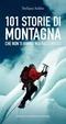 Cover of 101 storie di montagna che non ti hanno mai raccontato
