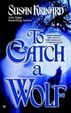 Cover of To Catch A Wolf