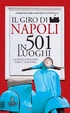 Cover of Il giro di Napoli in 501 luoghi