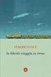 Cover of La libertà viaggia in treno