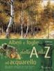 Cover of Alberi e foglie ad acquarello dalla A alla Z