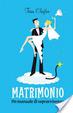 Cover of Matrimonio. Un manuale di sopravvivenza
