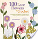 Cover of 100 Lace Flowers to Crochet