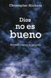 Cover of Dios no es bueno