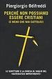 Cover of Perchè non possiamo essere cristiani