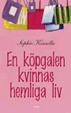Cover of En Köpgalen Kvinnas Hemliga Liv