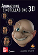 Cover of Animazione e modellazione 3D. Con CD-ROM