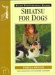 Cover of Shiatsu for Dogs