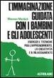 Cover of L' immaginazione guidata con i bambini e gli adolescenti