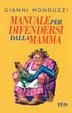 Cover of Manuale per difendersi dalla mamma