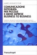 Cover of Comunicazione integrata per piccole e medie imprese business to business