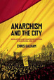 Cover of Anarchism and the City