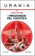 Cover of I prigionieri del caduceo