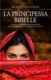 Cover of La principessa ribelle