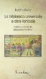 Cover of La biblioteca universale e altre fantasie