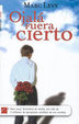 Cover of Ojalá fuera cierto