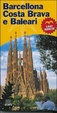 Cover of Barcellona, Costa Brava e Baleari