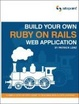 Cover of Build Your Own Ruby on Rails Web Applications