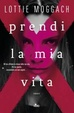 Cover of Prendi la mia vita