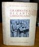 Cover of Grammatica di canto gregoriano