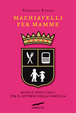 Cover of Machiavelli per mamme