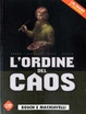 Cover of L'ordine del caos n. 1
