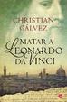 Cover of Matar a Leonardo da Vinci