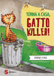 Cover of Torna a casa, gatto killer!