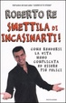 Cover of Smettila di incasinarti!