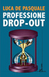 Cover of Professione Drop-out