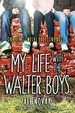 Cover of My Life with the Walter Boys